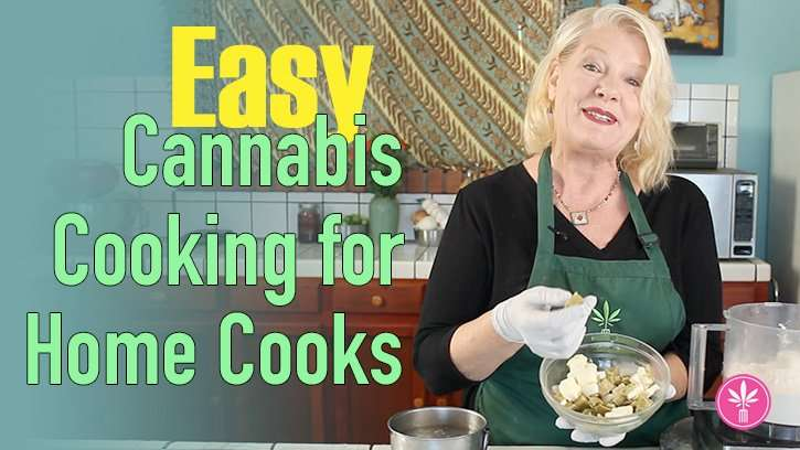 Easy Cannabis Cooking For Home Cooks